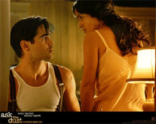 Colin Farrell is Professor Higgins to Salma Hayek's Eliza Doolittle in Ask the Dust.