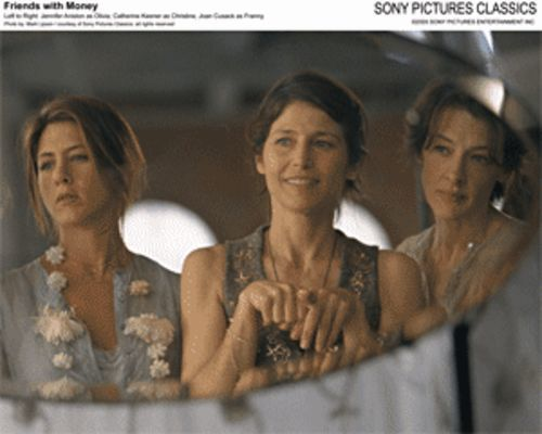 Lifestyles of the rich and miserable: Jennifer Aniston, Catherine Keener and Joan Cusack in Friends With Money