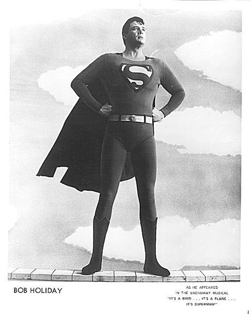 The original Superman in the 1966 musical was played by Bob Holiday who got his start performing at, among other places, Abe Weinstein's Colony Club on Commerce Street.