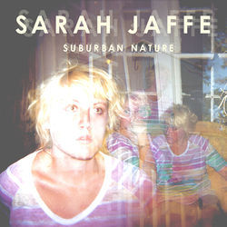 In a year filled with impressive releases, Sarah Jaffe's full-length debut stands out as the best.