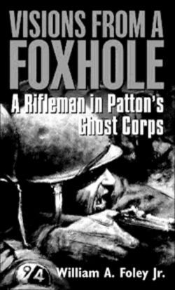 William A. Foley Jr.'s Visions From a Foxhole