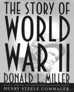 Henry Steele Commager's World War II history was one of the most readable accounts of the conflict. Donald Miller's complete revision only makes it more so.
